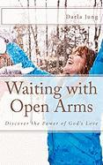 Waiting with Open Arms - Jung, Darla