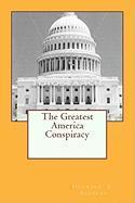 The Greatest America Conspiracy - Sanders, Heyward Carzell