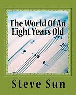 The World of an Eight Years Old - Sun, Steve B.