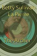 The Archer - La Pierre, Betty Sullivan