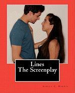 Lines the Screenplay - Harris, Ashley C.
