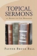 Topical Sermons - Ball, Pastor Bruce