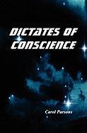 Dictates of Conscience - Parsons, Carol