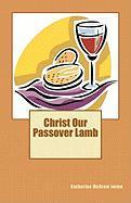 Christ Our Passover Lamb - Jaime, Catherine McGrew