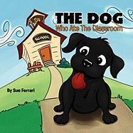 The Dog Who Ate the Classroom - Ferrari, Sue