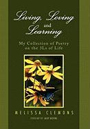 Living, Loving and Learning - Clemons, Melissa