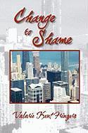 Change to Shame - Fringero, Valarie Kent