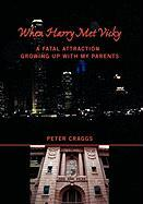 When Harry Met Vicky-A Fatal Attraction - Craggs, Peter