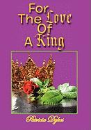For the Love of a King - Dykes, Patricia
