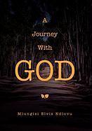 A Journey with God - Ndlovu, Mlungisi Elvis