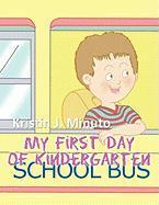 My First Day of Kindergarten - Minuto, Kristin