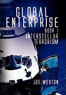 Global Enterprise Book 1: Interstellar Terrorism - Weston, Joe