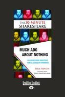 Much ADO about Nothing: The 30-Minute Shakespeare (Large Print 16pt) - Newlin, Nick