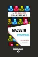 The Tragedie of Macbeth: The 30-Minute Shakespeare (Large Print 16pt) - Shakespeare, William