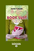 Book Lust to Go: Recommended Reading for Travelers, Vagabonds, and Dreamers (Large Print 16pt) - Pearl, Nancy