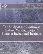 The Study of the Northwest Indiana Writing Project/ Summer Invitational Institute - Demakas (Renslow), Dr Meg Ellen Grandfi
