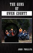 The Guns of Owen County - Phillips, John