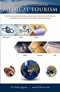 Dr Prem's Guidebook - Medical Tourism - Jagyasi, Dr Prem