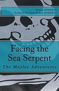 The Maylee Adventures: Facing the Sea Serpent - Roberts, Olivia