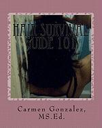 Hair Survival Guide 101 - Gonzalez, MS Ed Carmen S.