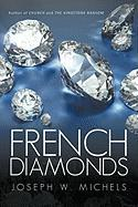 French Diamonds - Michels, Joseph W.