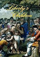 Liberty's Children - More, David