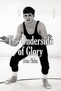 The Underside of Glory - Yahn, Don