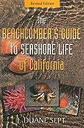 The Beachcomber's Guide to Seashore Life of California - Sept, J. Duane