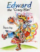 Edward the Crazy Man - Day, Marie