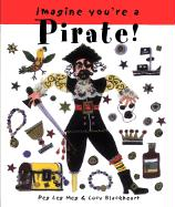 Imagine You're a Pirate! - Clibbon, Meg