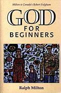 God for Beginners - Milton, Ralph