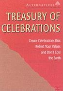 Treasury of Celebrations: Create Celebrations That Reflect Your Values and Don't Cost the Earth - Alternatives for Simple Living; Alternatives
