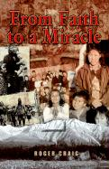 From Faith to a Miracle - Craig, Roger