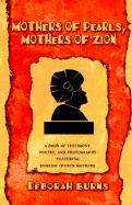 Mothers of Pearls, Mothers of Zion - Burns, Deborah