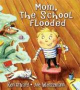 Mom, the School Flooded - Rivard, Ken