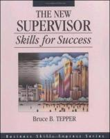 The New Supervisor: Skills for Success - Tepper, Bruce; Tepper Bruce