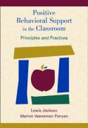 Positive Behavioral Support in the Classroom: Principles and Practices