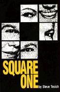 Square One: A Play by Steve Tesich - Tesich, Steve