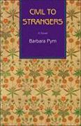 Civil to Strangers - Pym, Barbara