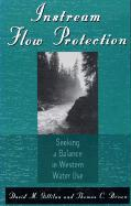 Instream Flow Protection: Seeking a Balance in Western Water Use - Gillilan, David M.