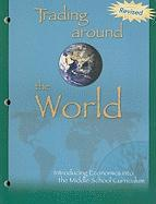 Trading Around the World: Introducing Economics Into the Middle School Curriculum - Day, Harlan R.