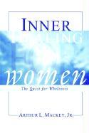 Inner Healing for Women - Mackey, Arthur L. , Jr.