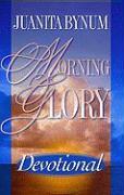 Morning Glory Devotional - Bynum, Juanita