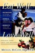 Eat Well Love Well: Enhance Your Love Life Naturally - McCann, Michael; Dr, M.