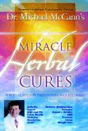 Miracle Herbal Cures - McCann, Michael