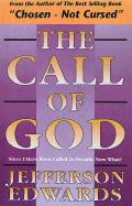The Call of God: Since I Have Been Called to Preach, Now What? - Edwards, Jefferson