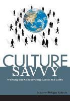 Culture Savvy: Working and Collaborating Across the Globe - Rabotin, Maureen Bridget