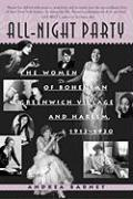 All-Night Party: The Women of Bohemian Greenwich Village and Harlem, 1913-1930 Andrea  Barnet Author