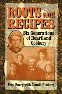 Roots and Recipes: Six Generations of Heartland Cookery - Berry, Vern