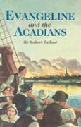 Evangeline and the Acadians - Tallant, Robert